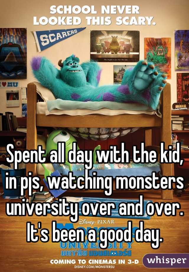 Spent all day with the kid, in pjs, watching monsters university over and over.  It's been a good day.