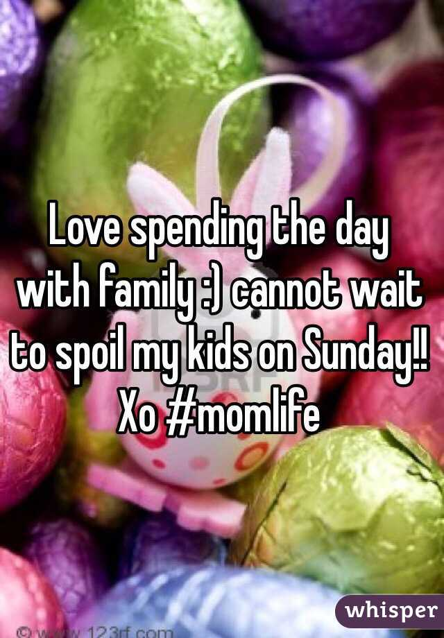Love spending the day with family :) cannot wait to spoil my kids on Sunday!! Xo #momlife