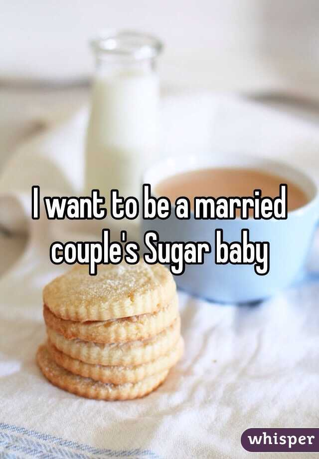 I want to be a married couple's Sugar baby