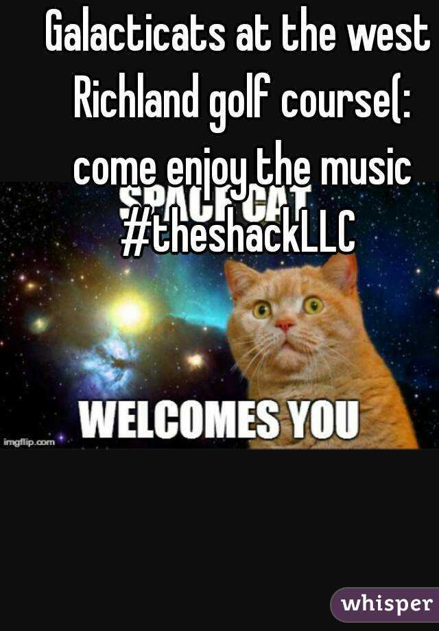 Galacticats at the west Richland golf course(: come enjoy the music #theshackLLC