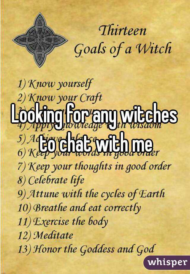 Looking for any witches to chat with me