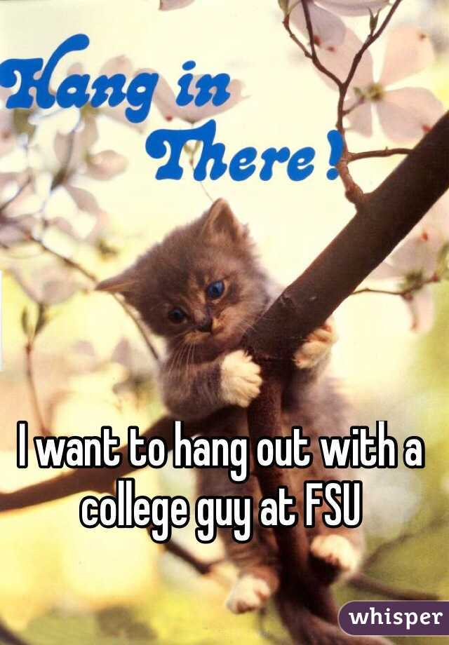 I want to hang out with a college guy at FSU