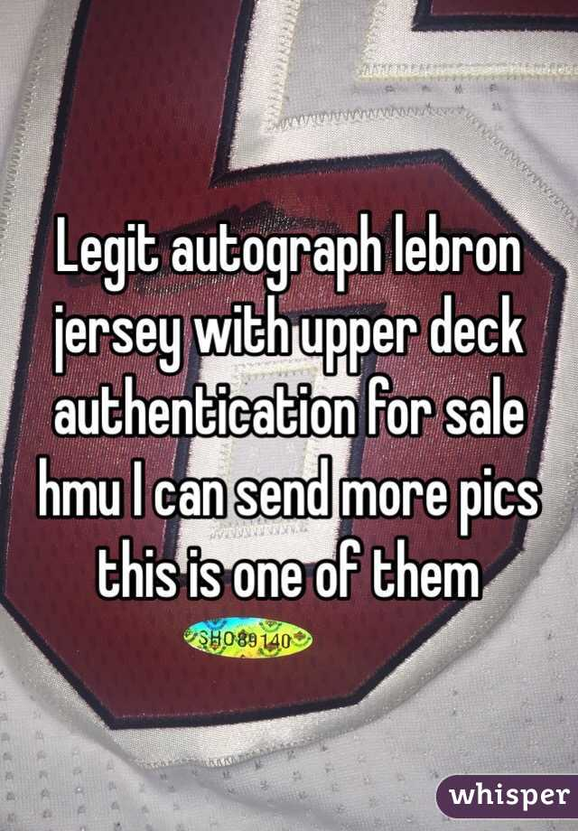 Legit autograph lebron jersey with upper deck authentication for sale hmu I can send more pics this is one of them