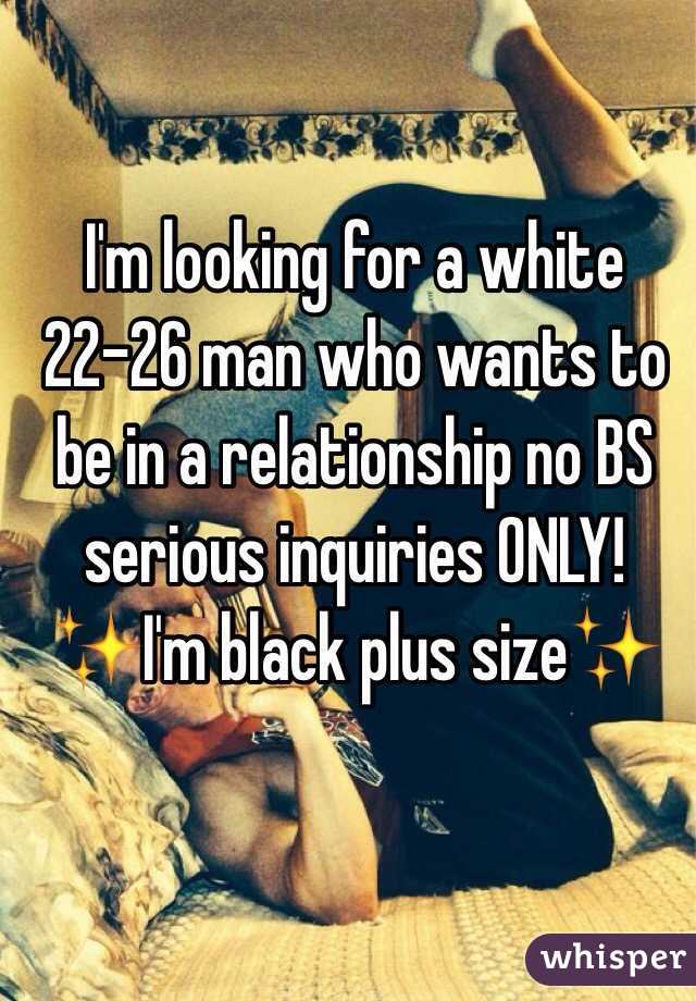 I'm looking for a white 22-26 man who wants to be in a relationship no BS serious inquiries ONLY!  ✨I'm black plus size✨