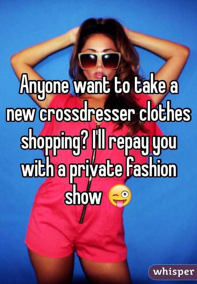 Anyone want to take a new crossdresser clothes shopping? I'll repay you with a private fashion show 😜