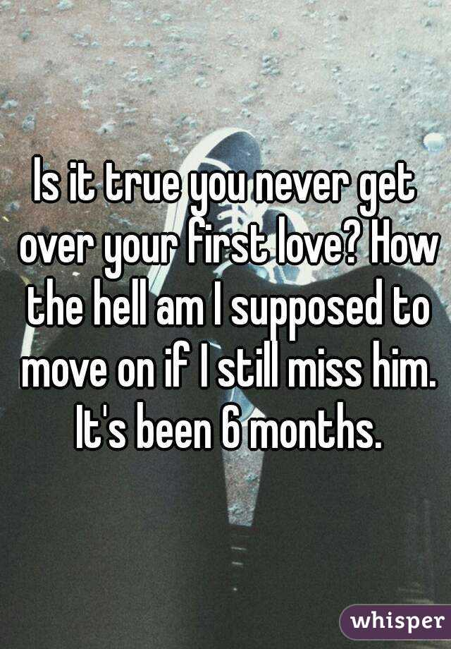 How To Move On From Your First Love