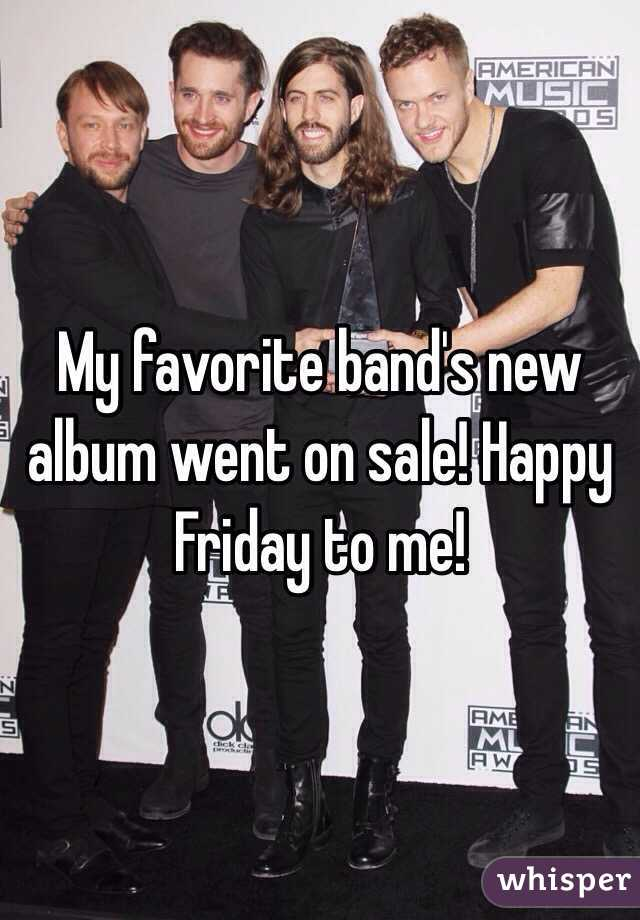 My favorite band's new album went on sale! Happy Friday to me!