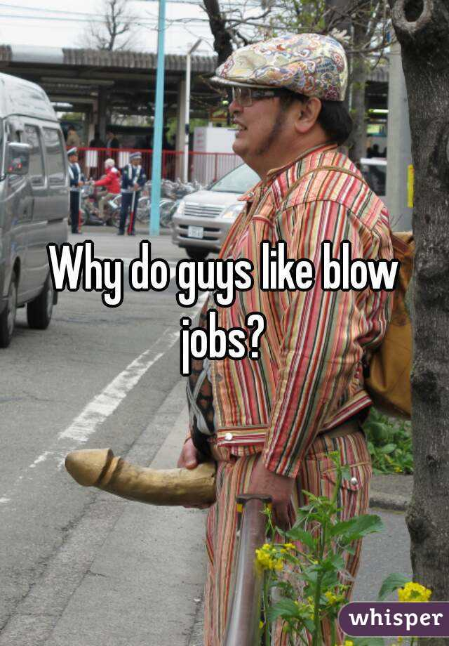 Why guys like blow jobs