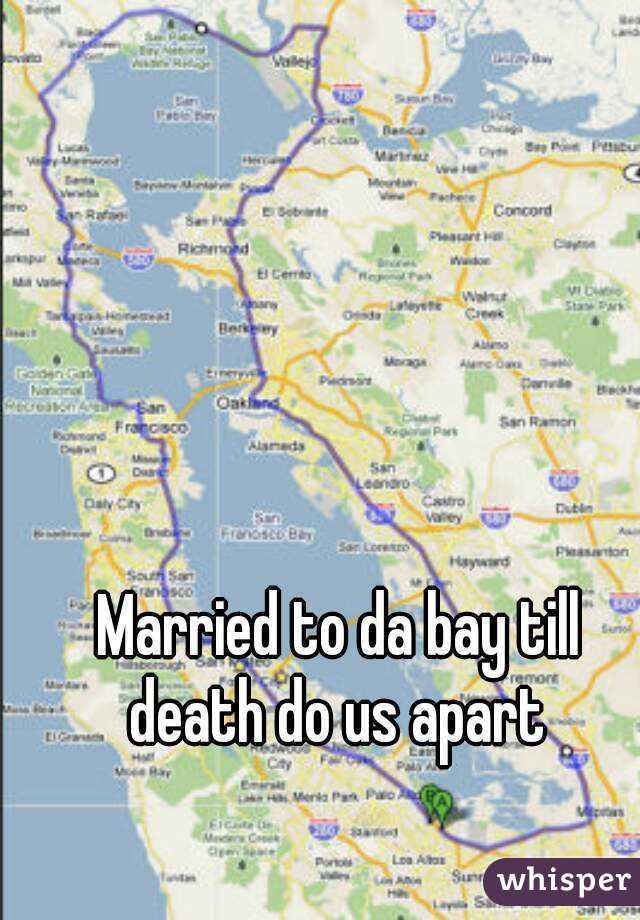 Married to da bay till death do us apart