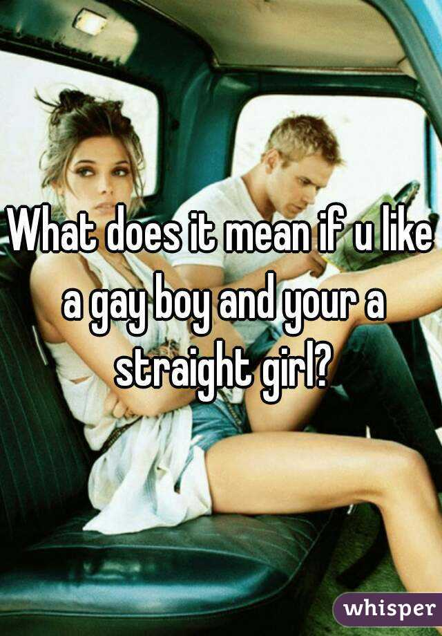 Straight girl dating a gay guy