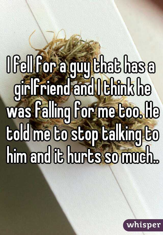 Falling for a guy with a girlfriend