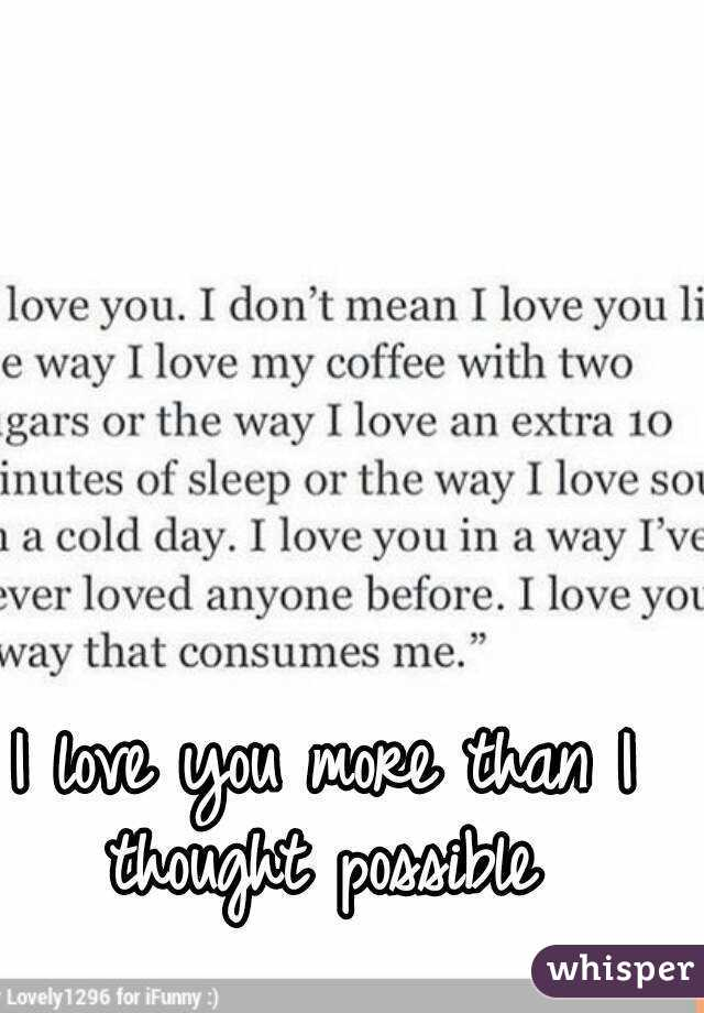 I Love You More Than I Thought Possible Simple I Love U Thoughts
