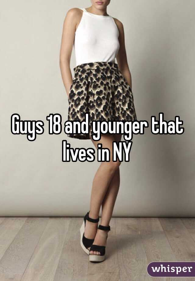 Guys 18 and younger that lives in NY
