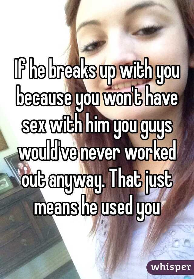 If he breaks up with you