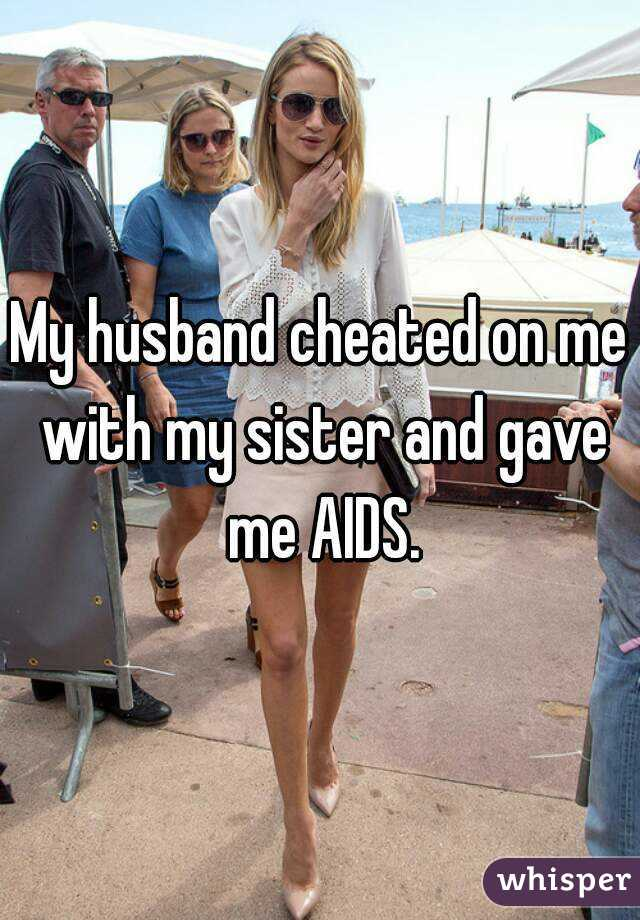 my husband cheated on me with my sister