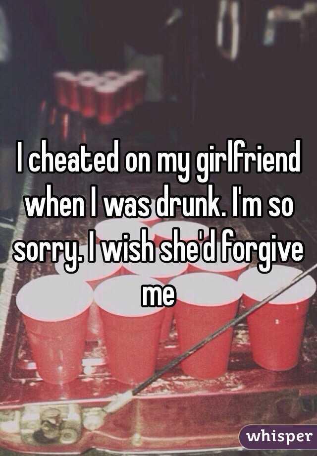cheating drunk girlfriend