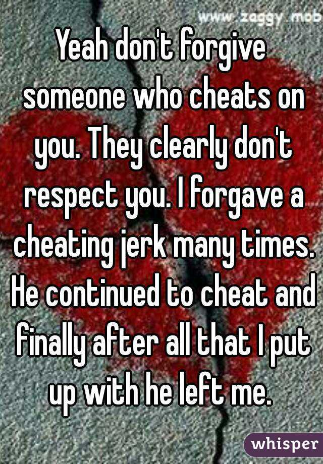 How do you forgive someone for cheating on you
