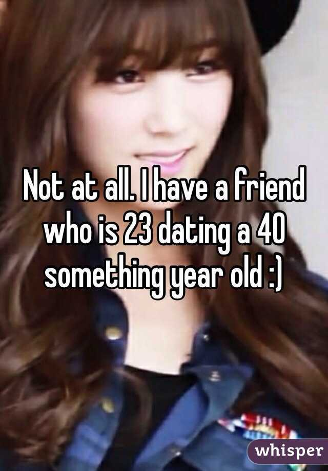 23 year old dating 40 year old