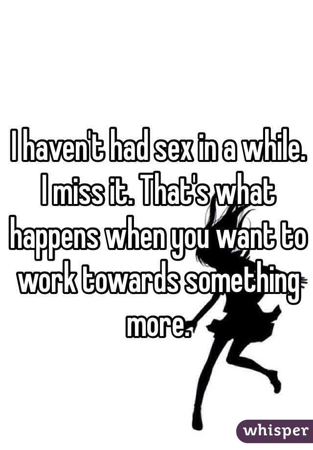 Havent had sex in a while