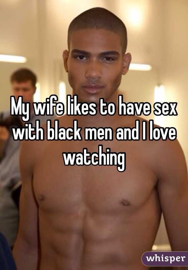 My Wife Loves Black Men