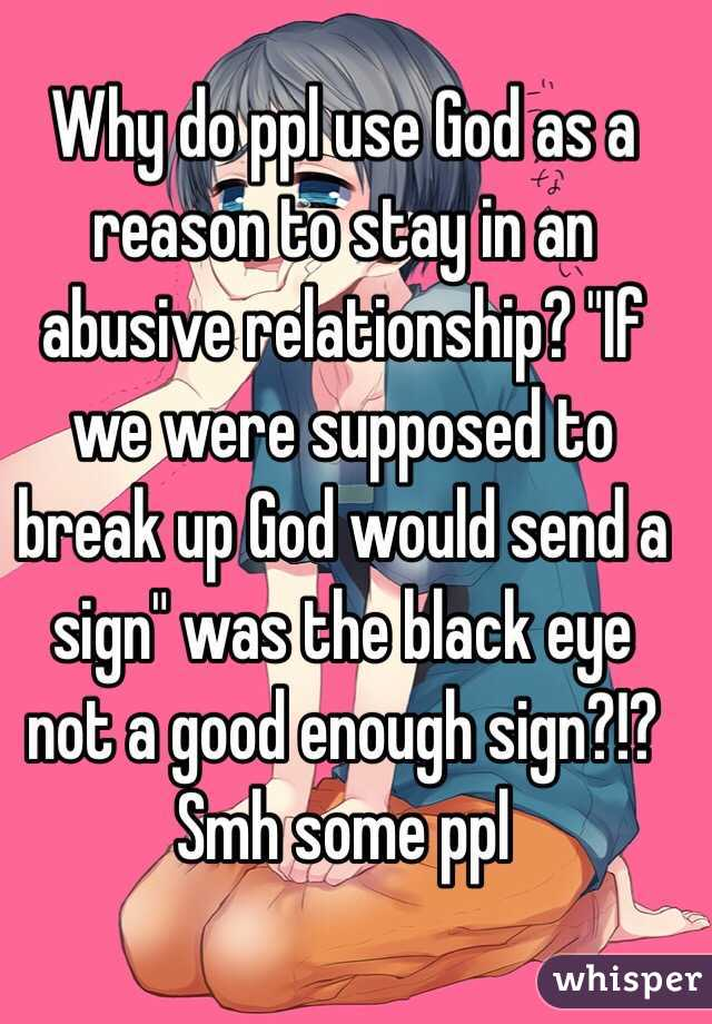 Why do ppl use God as a reason to stay in an abusive