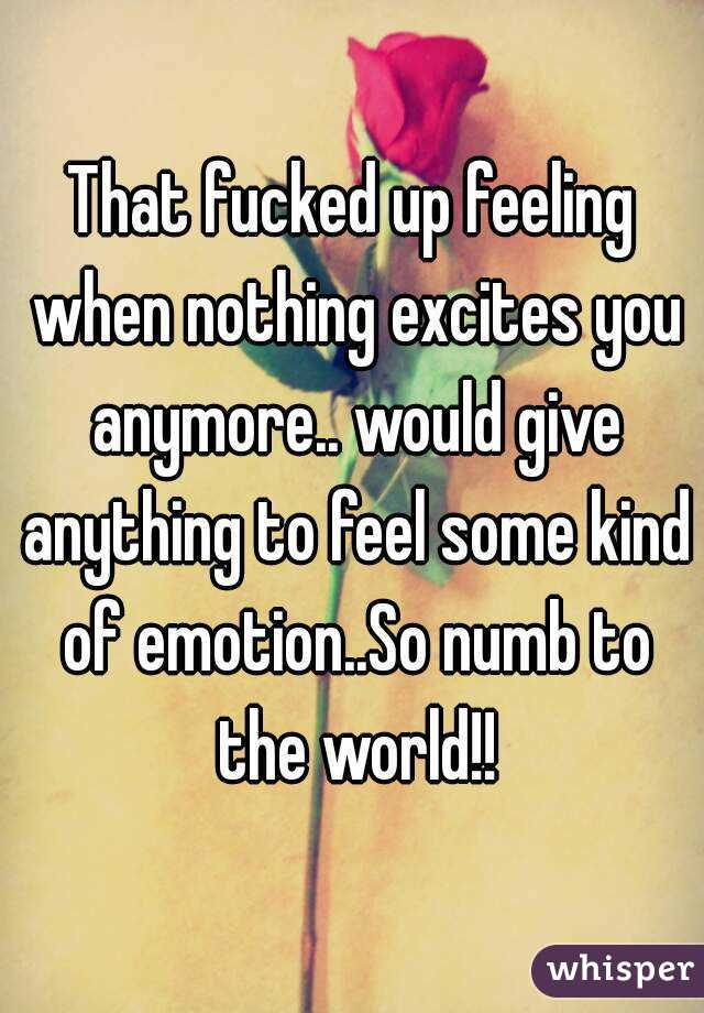 fucked up feeling