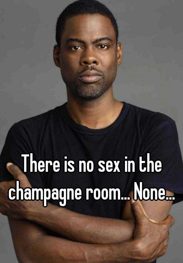No sex in the champaign room