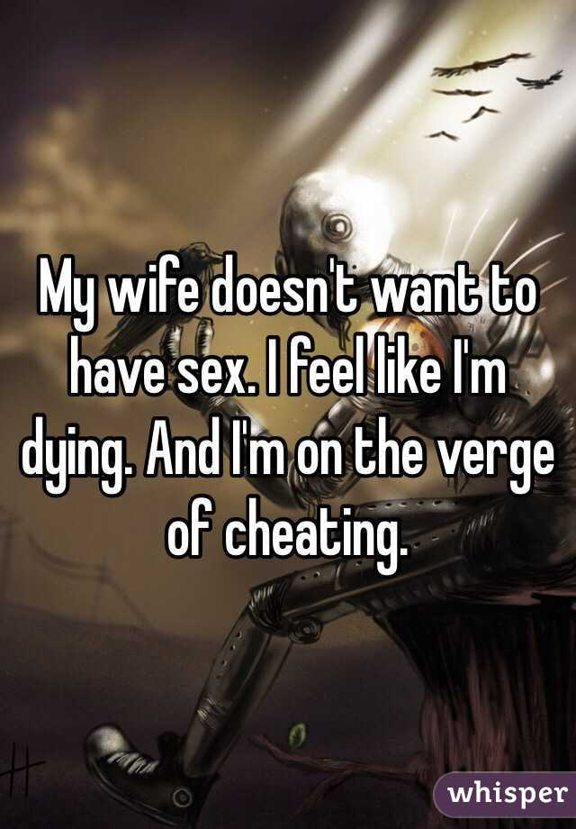 Wife doesnt care about sex