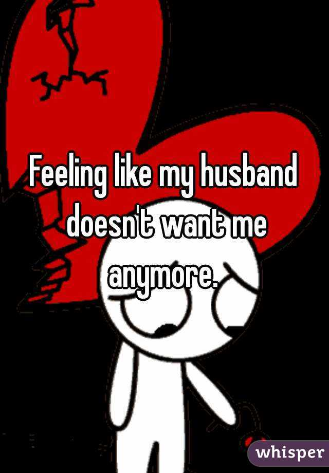 Why does my husband not want me