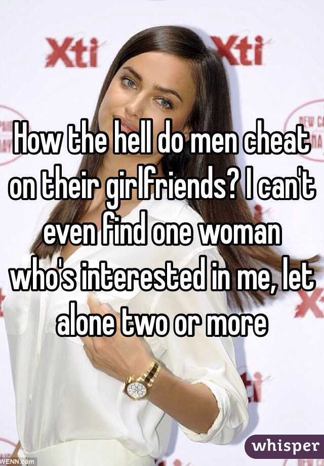 Reasons why men cheat on their girlfriends