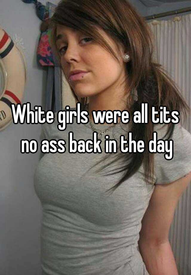 All ass no tits