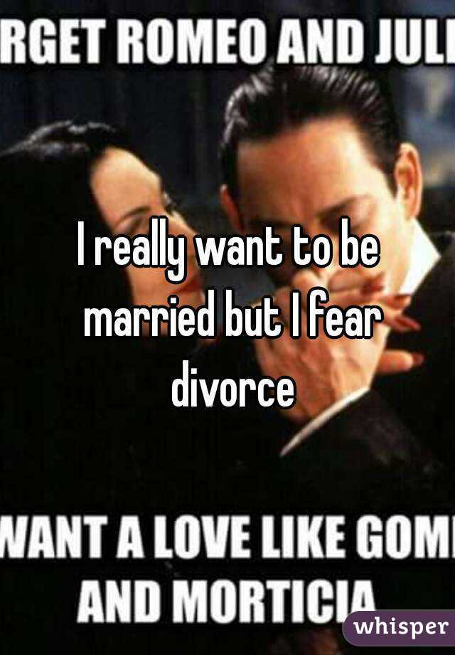 I really want to be married but I fear divorce