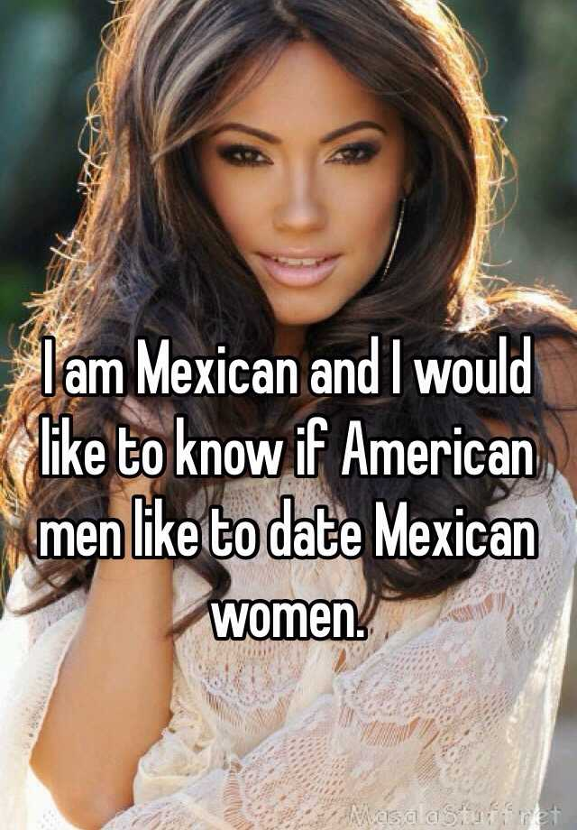 what to expect when dating a mexican woman