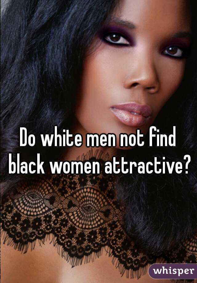 White men find black women attractive