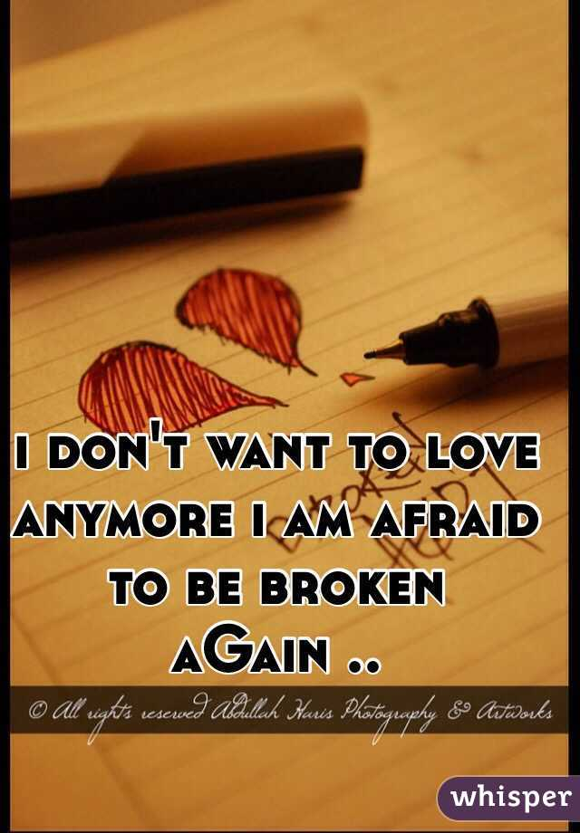i don t want to love anymore