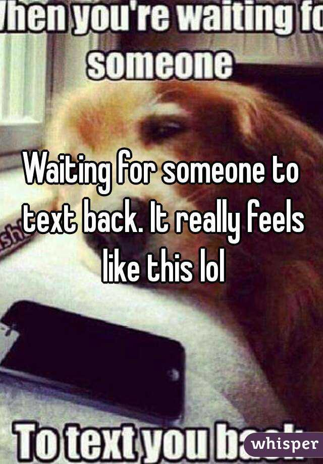 051315406bca6f600239b91767804227b86984 wm?v=3 for someone to text back it really feels like this lol