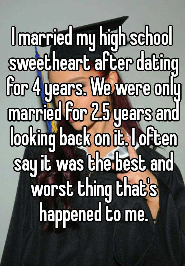 I married my high school sweetheart after dating for 4 years
