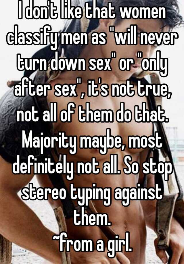 Why do men turn sex down