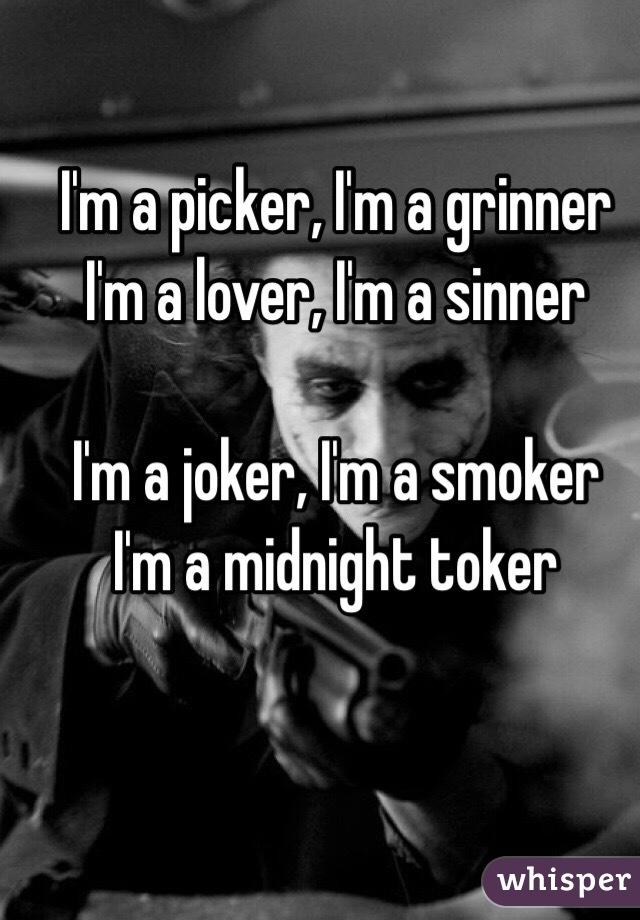 I m a joker i m a smoker