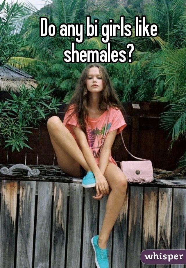 that girls Shemales like