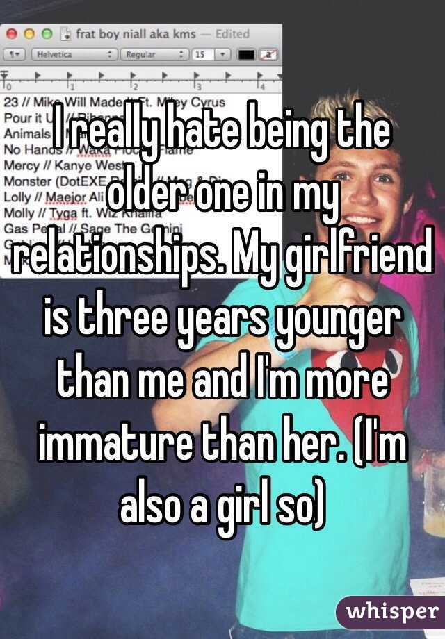 3 years my me younger than is girlfriend What Is