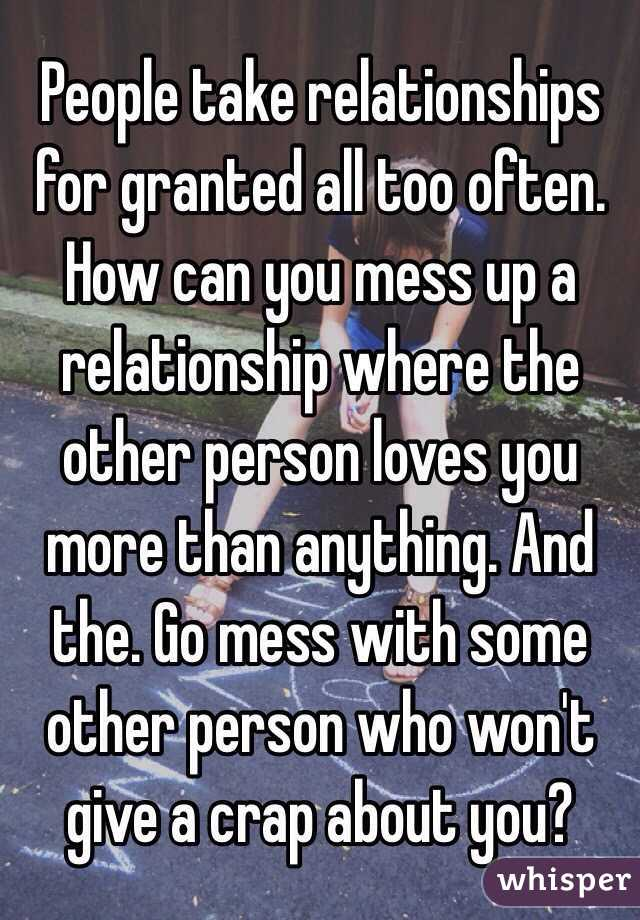 why do people take others for granted