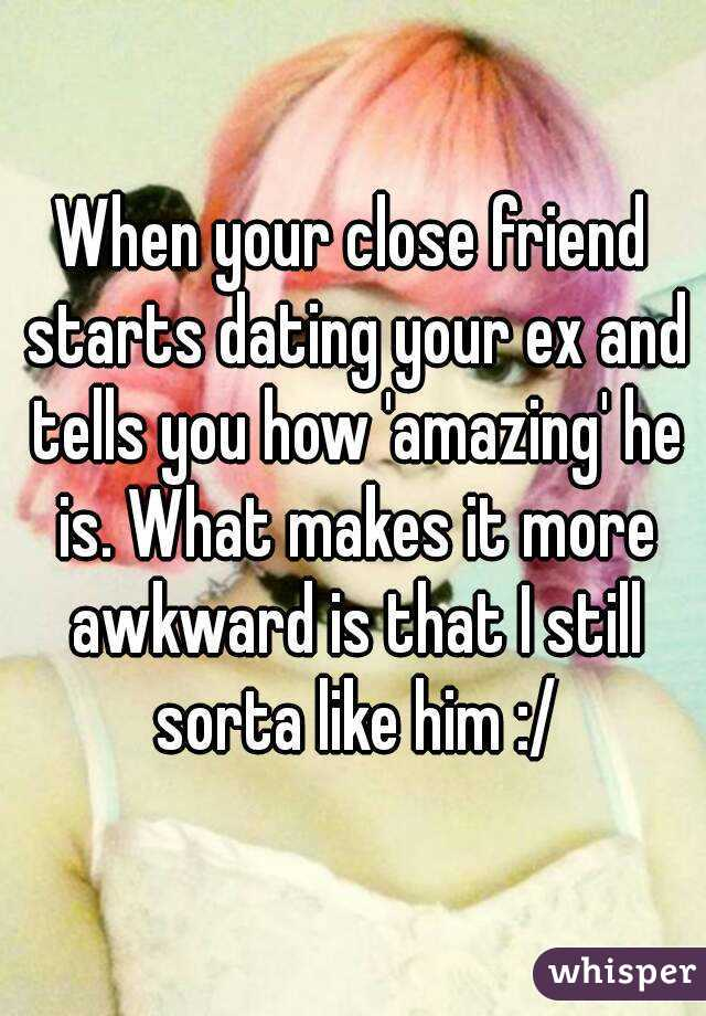 What if your ex is dating your friend