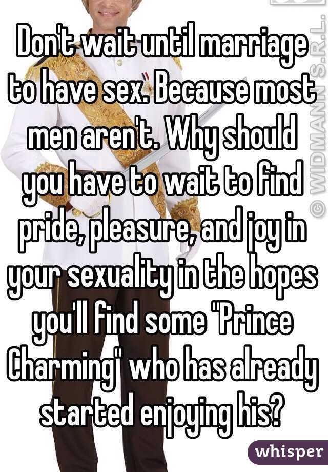 Why should i wait for sex
