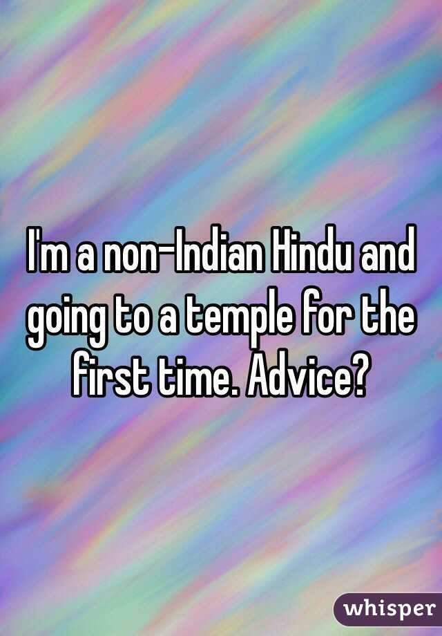 I'm a non-Indian Hindu and going to a temple for the first time. Advice?
