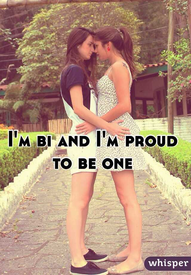 I'm bi and I'm proud to be one
