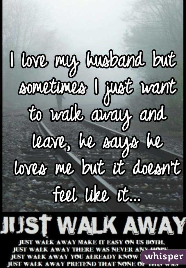 I don t love my husband but he loves me