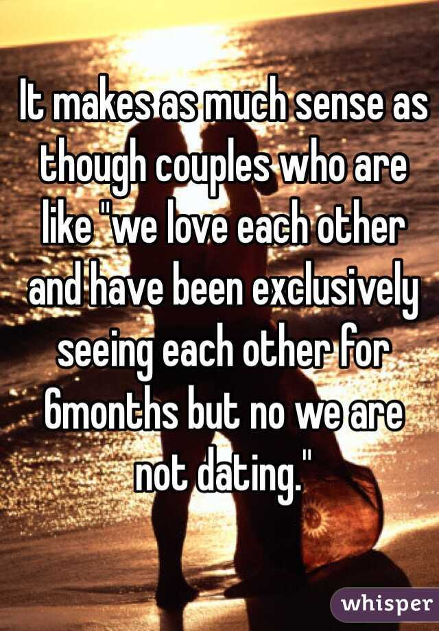 Were seeing each other but not dating