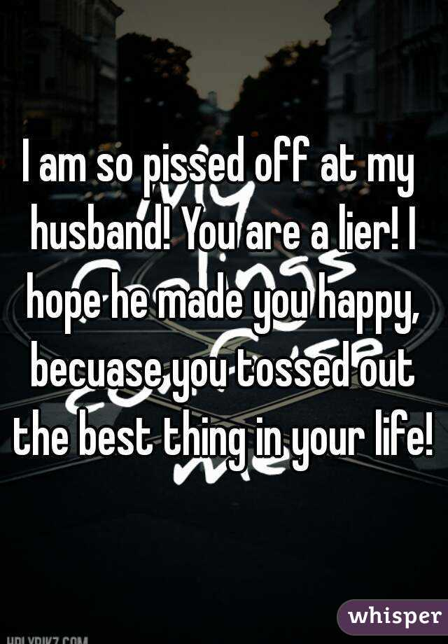 pissed at husband