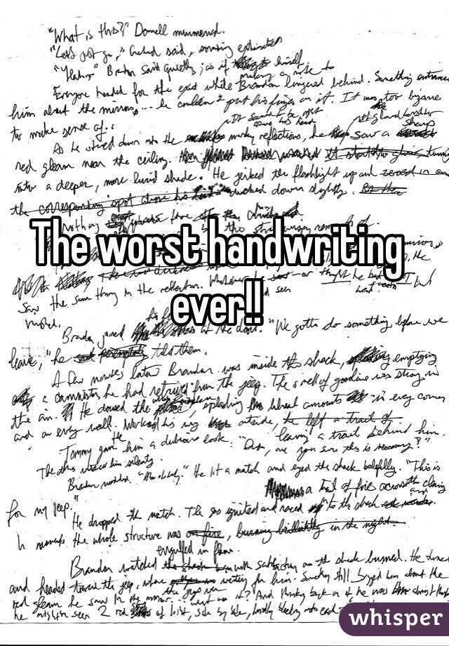 The Worst Handwriting Ever
